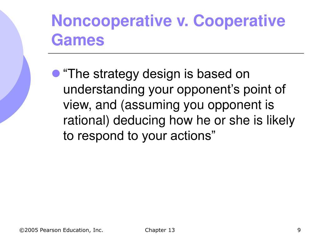 Noncooperative v. Cooperative Games