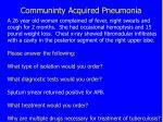communinty acquired pneumonia