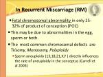 in recurrent miscarriage rm