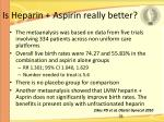 is heparin aspirin really better