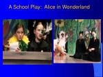 a school play alice in wonderland
