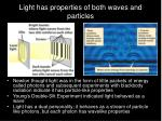 light has properties of both waves and particles
