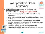 non specialized goods or services