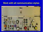 work with all communication styles