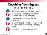 coaching techniques true or false