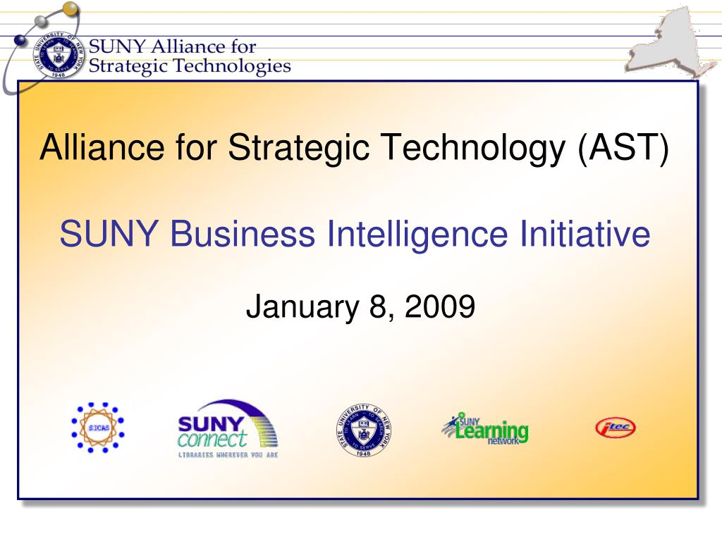 alliance for strategic technology ast suny business intelligence initiative l.