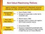 non value maximizing motives