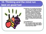 10 thinking and the mind run best on good fuel