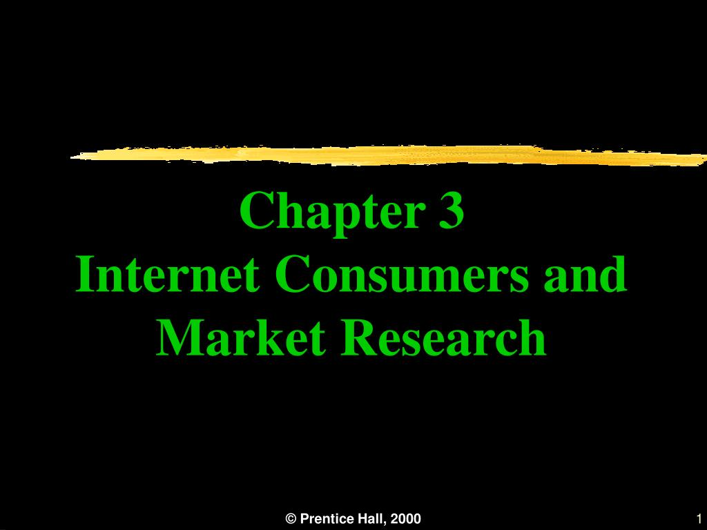 chapter 3 internet consumers and market research l.