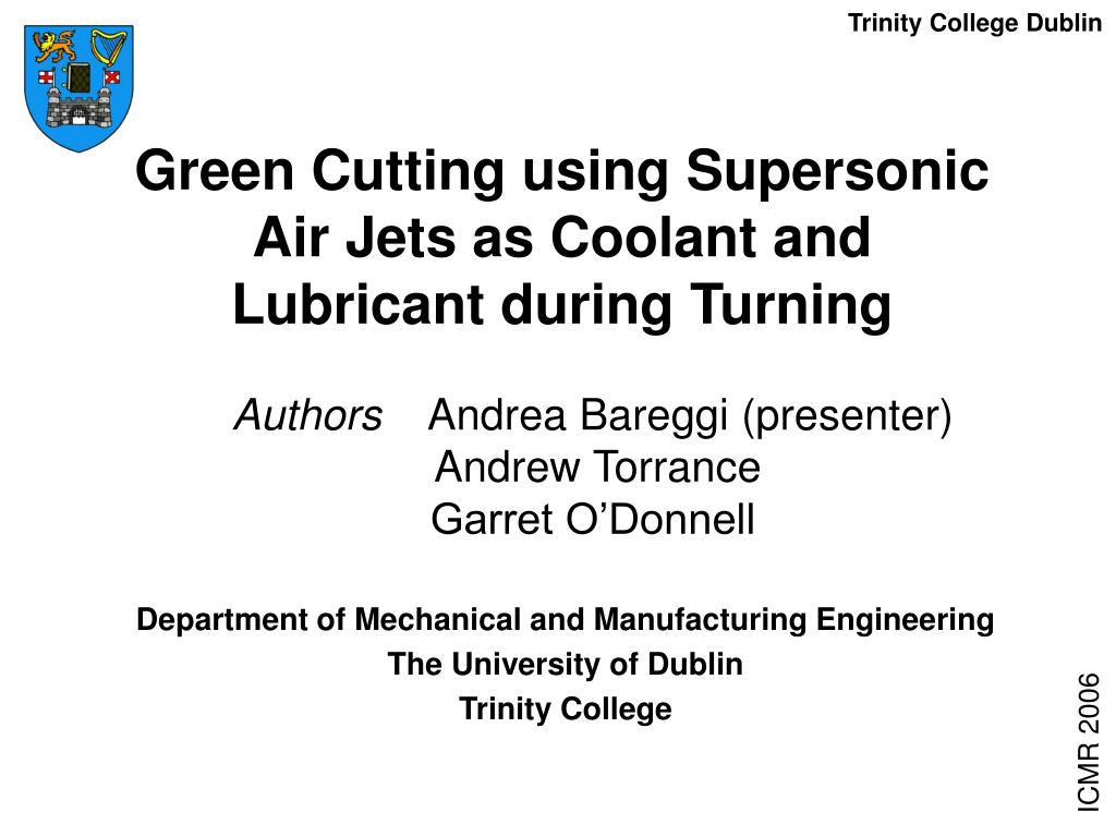 green cutting using supersonic air jets as coolant and lubricant during turning l.