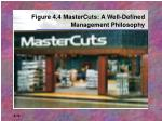 figure 4 4 mastercuts a well defined management philosophy