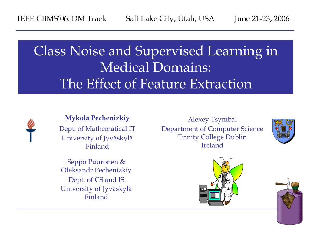 class noise and supervised learning in medical domains the effect of feature extraction l.