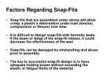 factors regarding snap fits