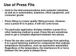 use of press fits