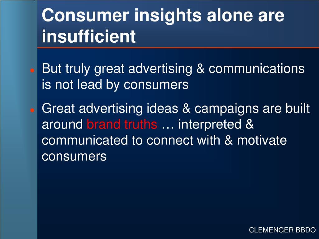 Consumer insights alone are insufficient