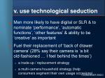 v use technological seduction