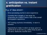 x anticipation vs instant gratification45