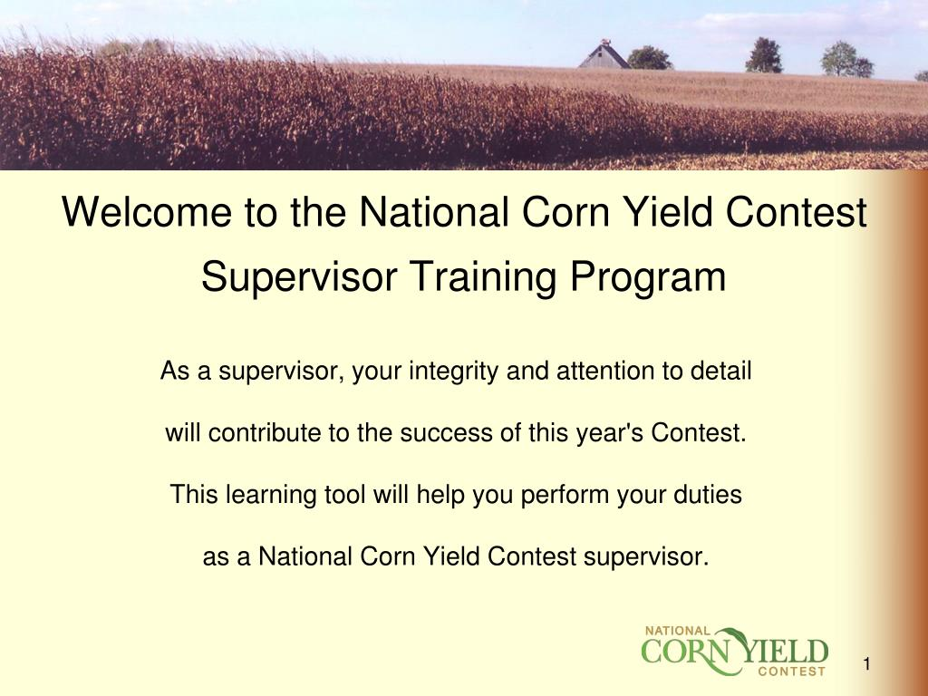 welcome to the national corn yield contest supervisor training program l.