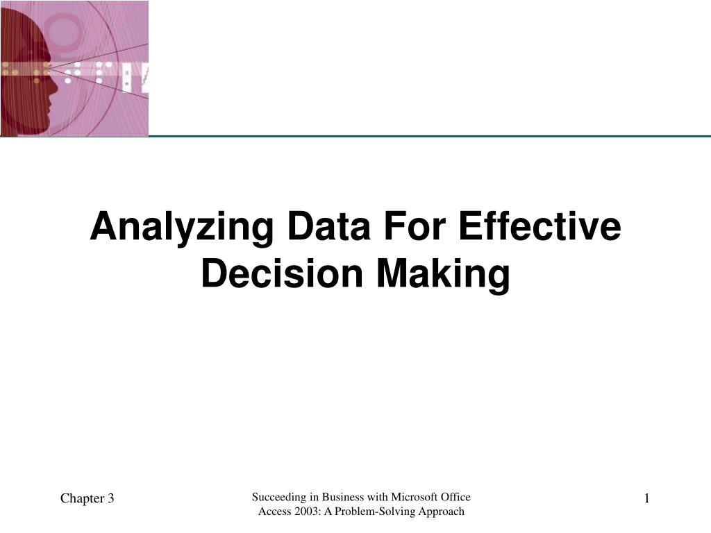 analyzing data for effective decision making l.