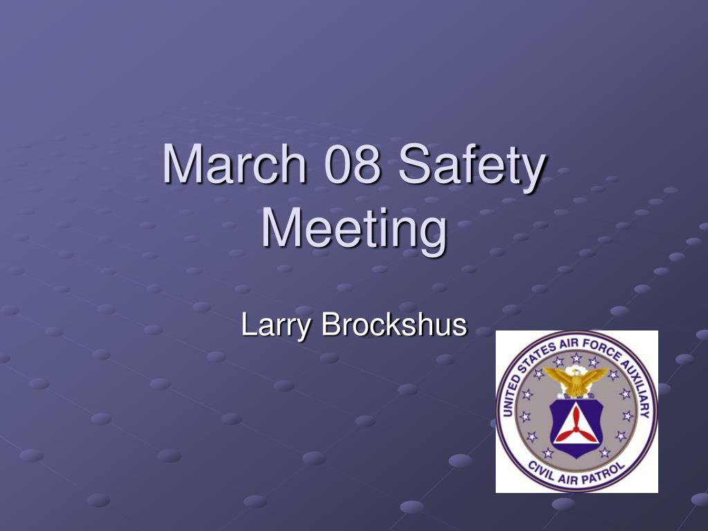 march 08 safety meeting l.
