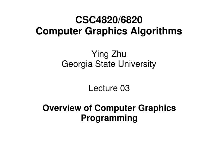 lecture 03 overview of computer graphics programming n.