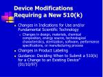 device modifications requiring a new 510 k75