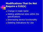 modifications that do not require a 510 k