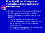 non significant changes in technology engineering and performance