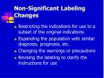 non significant labeling changes