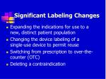 significant labeling changes