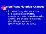 significant materials changes80