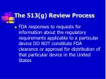 the 513 g review process