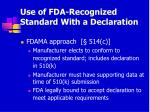 use of fda recognized standard with a declaration