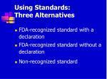 using standards three alternatives