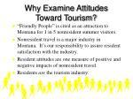 why examine attitudes toward tourism