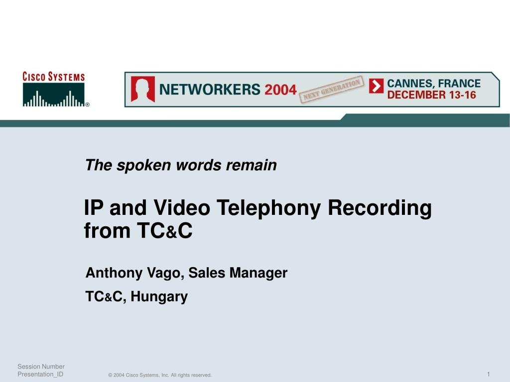 the spoken words remain ip and video telephony recording from tc c l.