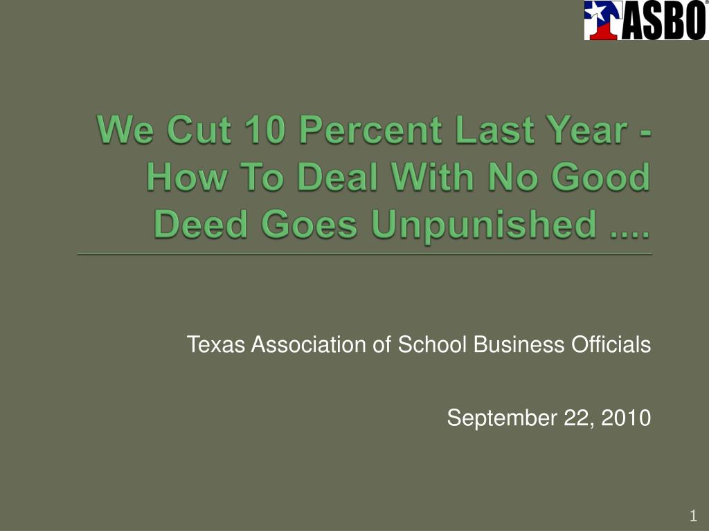 we cut 10 percent last year how to deal with no good deed goes unpunished l.