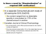 is there a need for standardization or required usp verification8