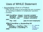 uses of while statement
