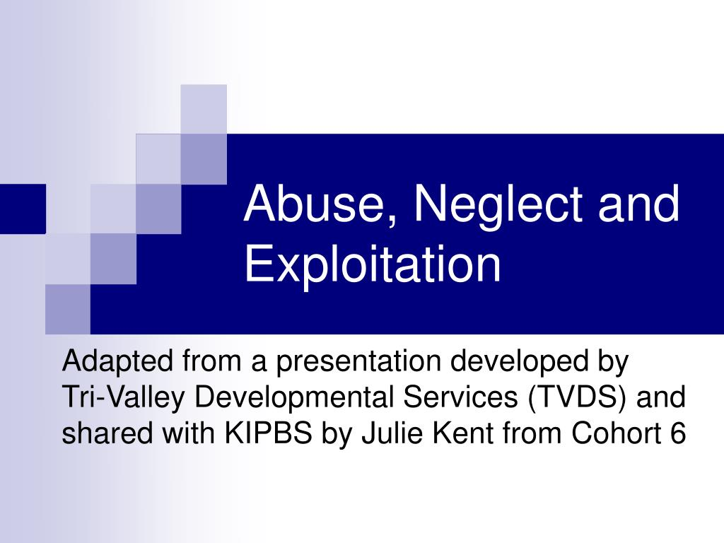 abuse neglect and exploitation l.