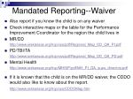 mandated reporting waiver