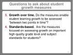 questions to ask about student growth measures13