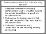 some assumptions for this working session