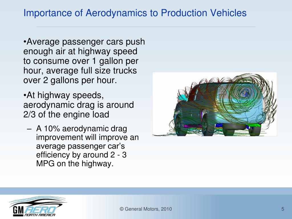 Average passenger cars push enough air at highway speed to consume over 1 gallon per hour, average full size trucks over 2 gallons per hour.
