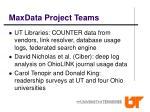maxdata project teams