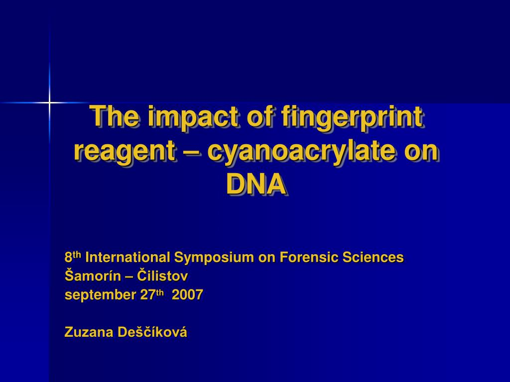 the impact of fingerprint reagent cyanoacrylate on dna l.