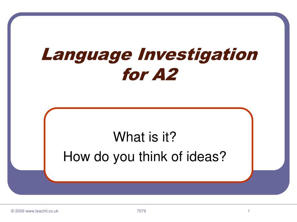 language investigation for a2 l.