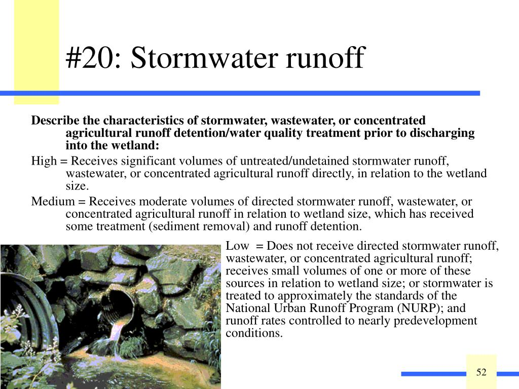 Describe the characteristics of stormwater, wastewater, or concentrated agricultural runoff detention/water quality treatment prior to discharging into the wetland: