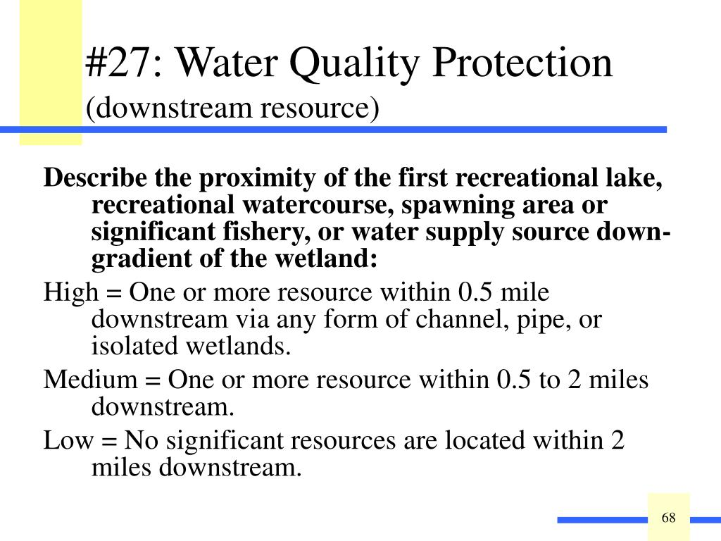 Describe the proximity of the first recreational lake, recreational watercourse, spawning area or significant fishery, or water supply source down-gradient of the wetland: