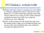 32 guidance wetland width